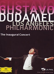 Gustavo Dudamel - Los Angeles Philharmonic - The Inaugural Concert, DVD